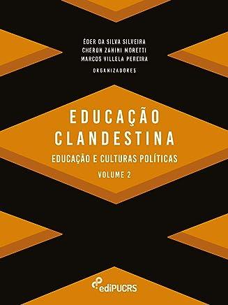 Educação e clandestinidade Vol. 2 (Portuguese Edition)