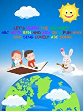 Let's Learn the Alphabet ABC with Ben and Mia in a Fun Way and Sing Lovely ABC Song!