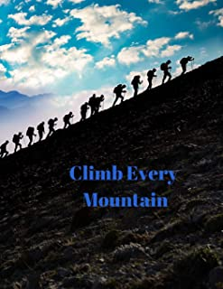 Climb Every Mountain: Journal to record your daily goal of trying something new everyday.