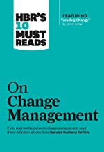 """HBR's 10 Must Reads on Change Management (including featured article """"Leading Change,"""" by John P. Kotter) (English Edition)"""