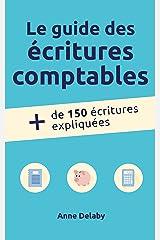 Le guide des écritures comptables: Plus de 150 écritures expliquées Format Kindle