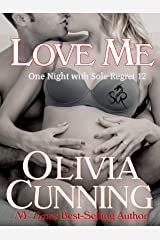 Love Me (One Night with Sole Regret Series Book 12) Kindle Edition