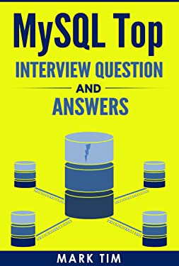 MySQL Top Interview Questions And Answers: Face the MySQL Database Interview with Confidence