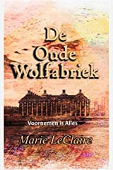 De Oude Wolfabriek: Voornemen is Alles (Dutch Edition) Kindle Edition