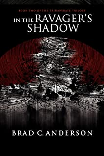 In the Ravager's Shadow: Book Two of the Triumvirate Trilogy