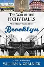 The War of the Itchy Balls: And Other Tales from Brooklyn