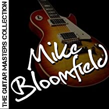 The Guitar Masters Collection: Mike Bloomfield