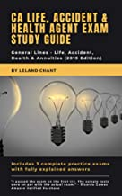 California Life, Accident and Health Insurance Agent License Exam Study Guide and 3 Complete Practice Exams: General Lines – Life, Accident, Health and Annuities (2019 Edition)