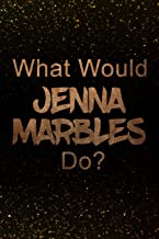 What Would Jenna Marbles Do?: Black and Gold Jenna Marbles Notebook | Journal. Perfect for school, writing poetry, use as a diary, gratitude writing, travel journal or dream journal