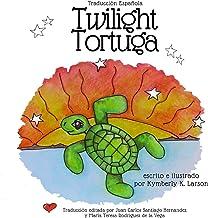 Twilight Tortuga: Traducción Española (Spanish Edition)