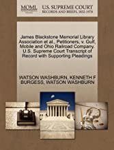 James Blackstone Memorial Library Association et al., Petitioners, v. Gulf, Mobile and Ohio Railroad Company. U.S. Supreme Court Transcript of Record with Supporting Pleadings