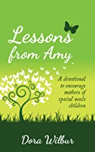 Lessons from Amy: A Devotional to Encourage Mothers of Special Needs Children