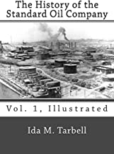 The History of the Standard Oil Company (Vol. 1, Illustrated)