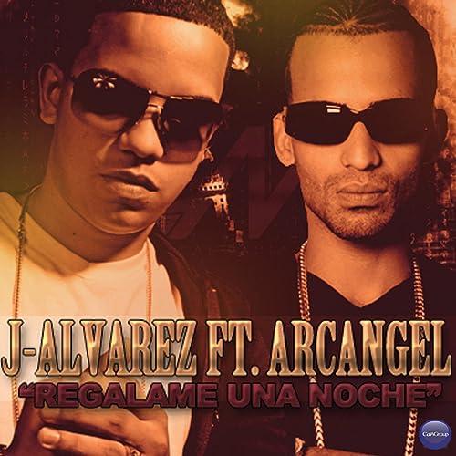 Amazon.com: Regalame Una Noche: Arcangel J. Alvarez: MP3 ...
