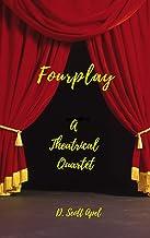 Fourplay: A Theatrical Quartet
