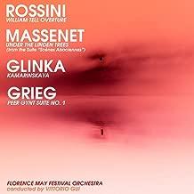 Rossini: William Tell Overture - Massenet: Under the Linden Trees - Glinka: Kamarinskaya - Grieg: Peer Gynt Suite No. 1