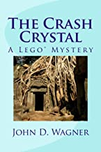 The Crash Crystal: A Lego Mystery: A middle-grade novel for 9-12 year-olds