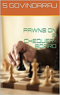 PAWNS ON A CHEQUER-BOARD