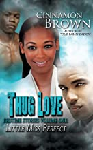 Thug Love Bedtime Stories Volume 1: Little Miss. Perfect (Erotic Love Triangle)