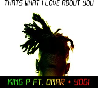 Thats What I Love About You (feat. Omar & Yogi)