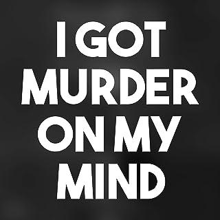 I Got Murder on My Mind [Explicit]