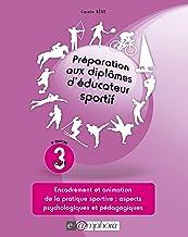 Livres Préparation aux diplomes d'éducateur sportif - tome 3 (ENSEIGNEMENT DU) PDF