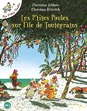 Les P'tites Poules sur l'île de Toutégratos - tome 14 (14) (French Edition)