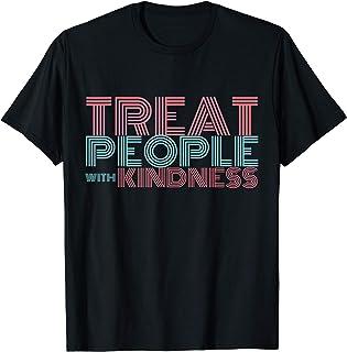 TREAT PEOPLE WITH KINDNESS Camiseta