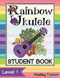 Rainbow Ukulele: Student Book: Method for teaching ukulele in the general music classroom. (Volume 1)