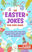 The Easter Jokes for Kids Book: Over 250 Silly, Goofy, Knock Knock and Funny Holiday Jokes and Riddles Perfect for Friends and Family at Any Easter Party