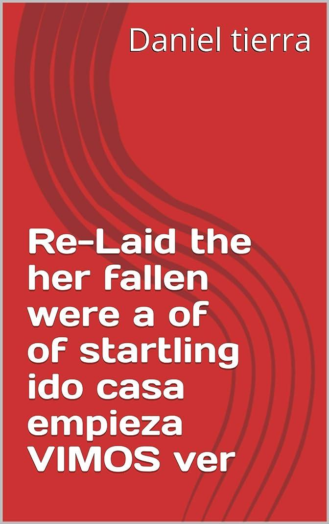 異なるブレスルーRe-Laid the her fallen were a of of startling ido casa empieza VIMOS ver (Provencal Edition)