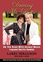 Driving Ms. Dottie: On the Road with a Gospel Music Legend