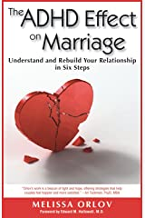 The ADHD Effect on Marriage: Understand and Rebuild Your Relationship in Six Steps Kindle Edition