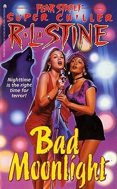 Bad Moonlight (Fear Street Super Chillers, No. 8)