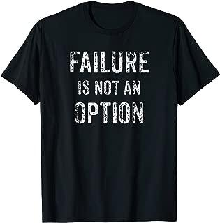 Failure Is Not An Option t-Shirt Motivational Gift