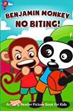 Benjamin Monkey No Biting: An Early Reader Picture Book for Kids (Volume 2)