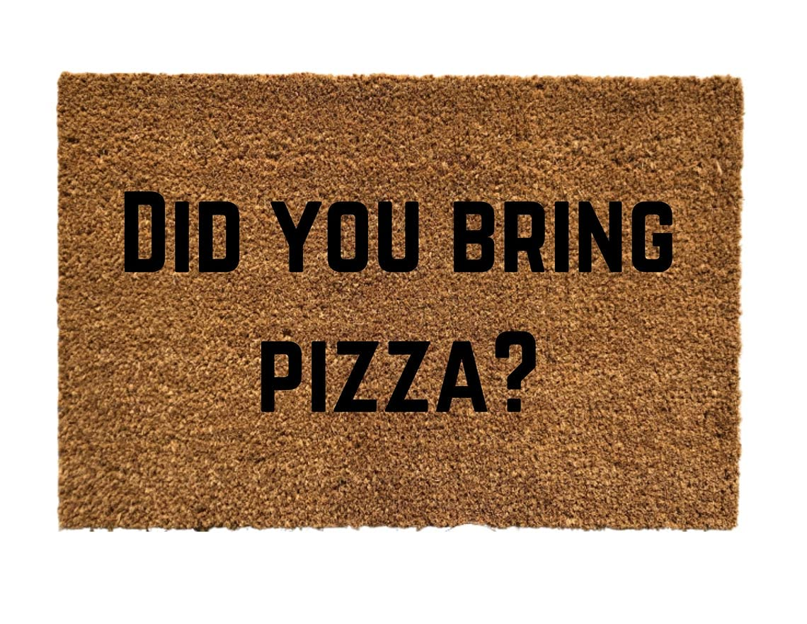 Free shipping on posting reviews Max 61% OFF Did You Bring Pizza Doormat Funny Mat Door Funn
