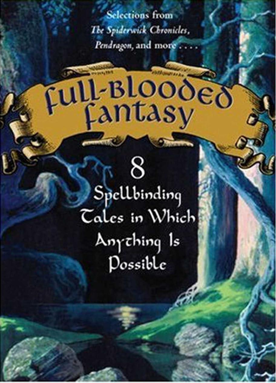 ブラシ加速度熱心Full-Blooded Fantasy: 8 Spellbinding Tales in Which Anything Is Possible (English Edition)