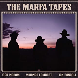 Jack Ingram, Miranda Lambert, Jon Randall - 'The Marfa Tapes'