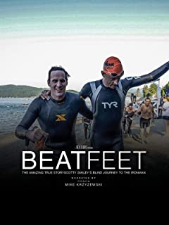Beat Feet: Scotty Smiley's Blind Journey to Ironman