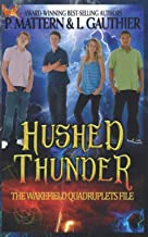 Hushed Thunder: The Wakefield Quadruplets File: Prequel to Blue Moon