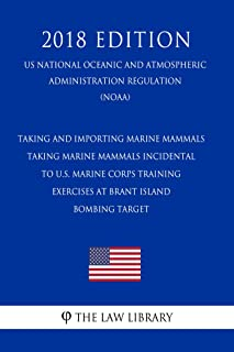 Taking and Importing Marine Mammals - Taking Marine Mammals Incidental to U.S. Marine Corps Training Exercises at Brant Island Bombing Target (US National ... and Atmospheric Administration Regula