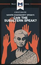 can the subaltern speak by gayatri chakravorty spivak
