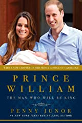 Prince William: The Man Who Will Be King Paperback
