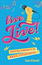Live LIVE!: Creating Community in Music Experiences