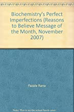 Biochemistry's Perfect Imperfections (Reasons to Believe Message of the Month, November 2007)