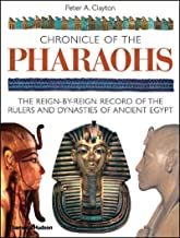 Chronicle of the Pharaohs:The Reign-by-Reign Record of the Rulers: The Reign-by-Reign Record of the Rulers and Dynasties of Ancient Egypt