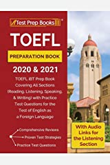 TOEFL Preparation Book 2020 and 2021: TOEFL iBT Prep Book Covering All Sections (Reading, Listening, Speaking, and Writing) with Practice Test ... [With Audio Links for the Listening Section] Paperback