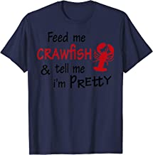Feed Me Crawfish & Tell Me I'm Pretty Funny Louisiana Cajun T-Shirt