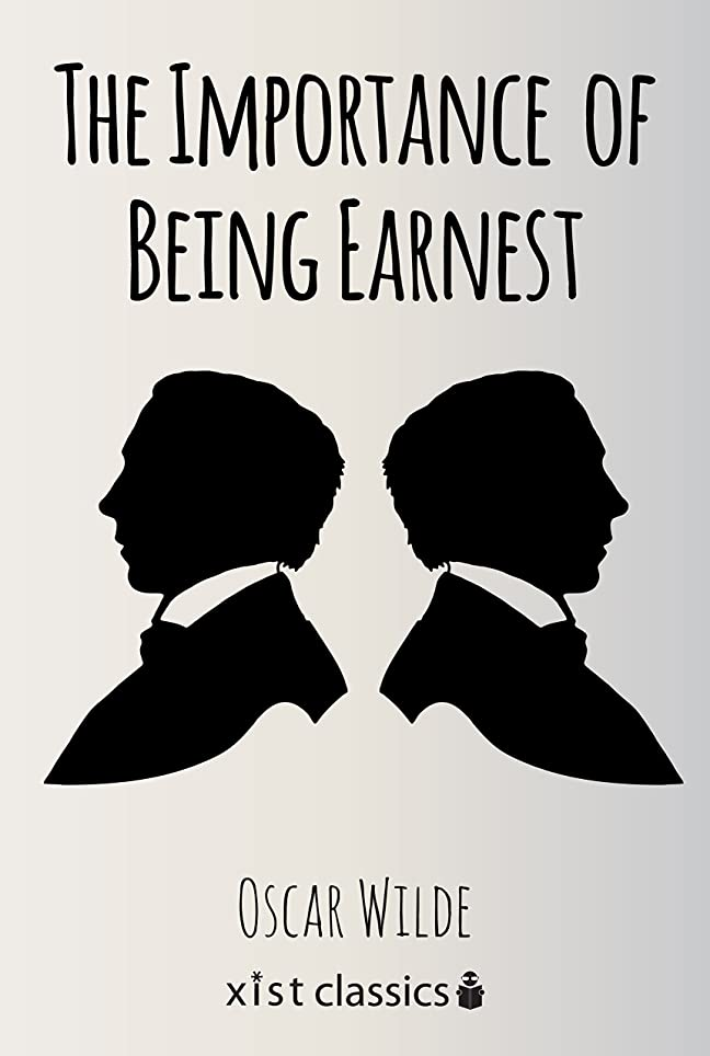 選出する誰がゼロThe Importance of Being Earnest (Xist Classics) (English Edition)